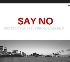 Say No & Protect Yourself From Yourself.