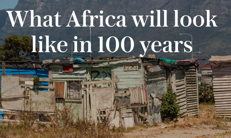 What Africa Will Look Like in 100years