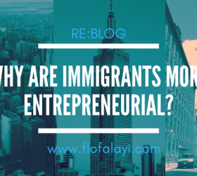 Why Are Immigrants More Entrepreneurial?