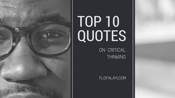 Dr. Flo | Top 10 Quotes On Critical Thinking